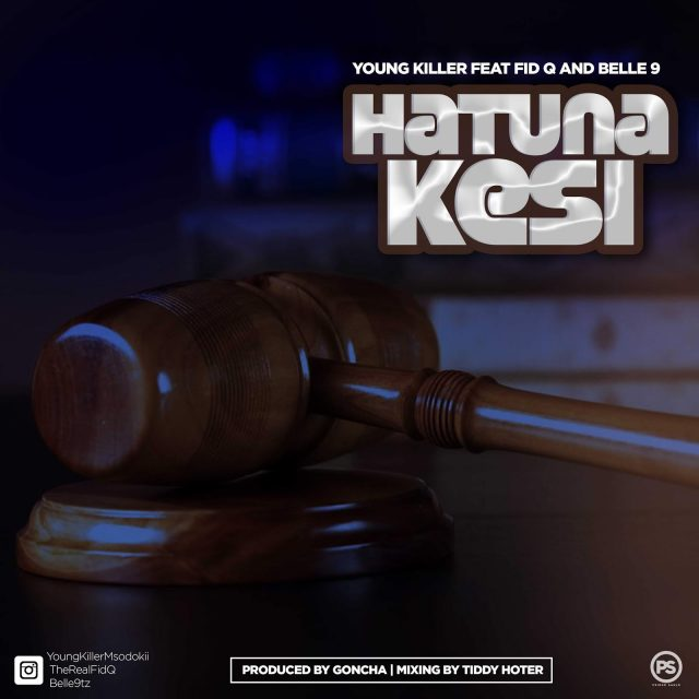 DOWNLOAD MP3 Young Killer Ft Fid Q & Belle 9 - Hatuna Kesi