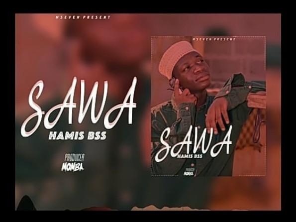 DOWNLOAD MP3 Hamis Bss – Sawa