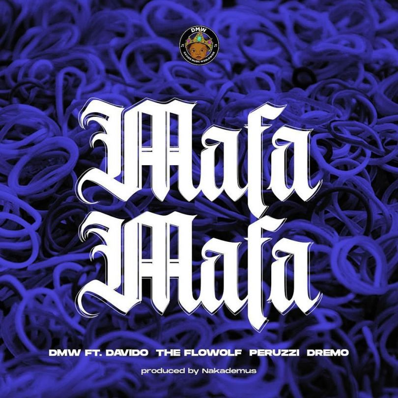 DOWNLOAD MP3 Davido - Mafa Mafa Ft The Flowolf, Peruzzi & Dremo