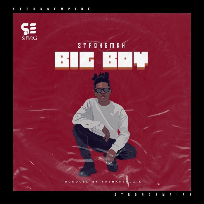 DOWNLOAD MP3 Strongman – Big Boy