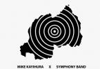 Mike Kayihura Ft Symphony Band - Rwanda Nziza Download mp3