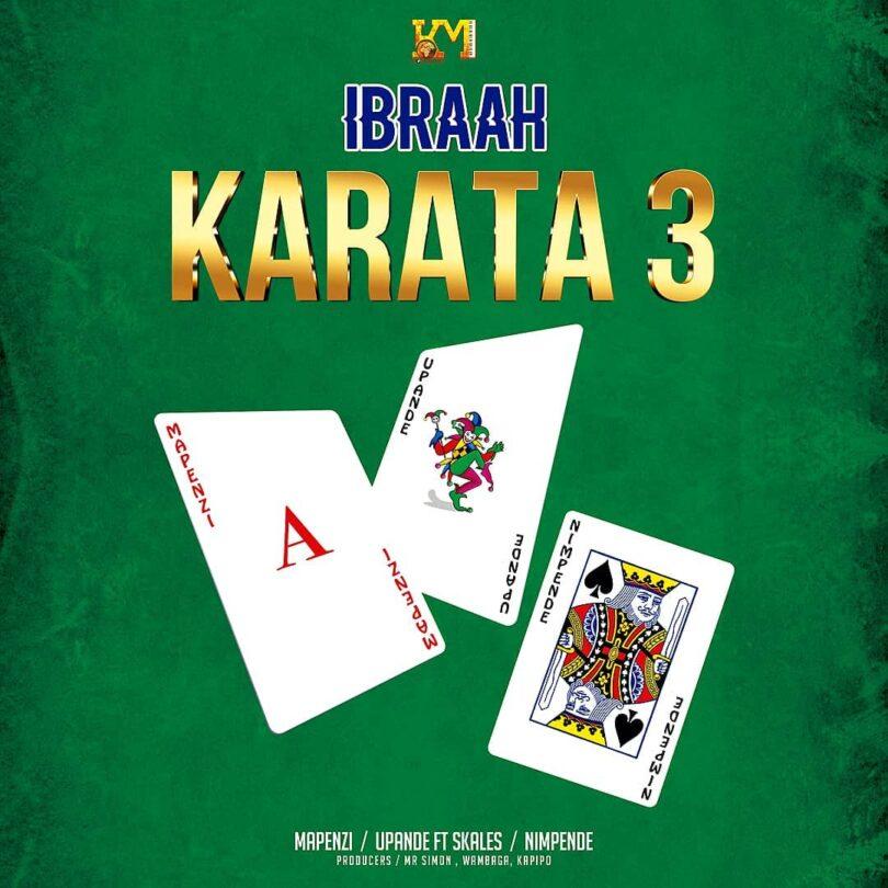 DOWNLOAD MP3 Ibraah – Karata 3