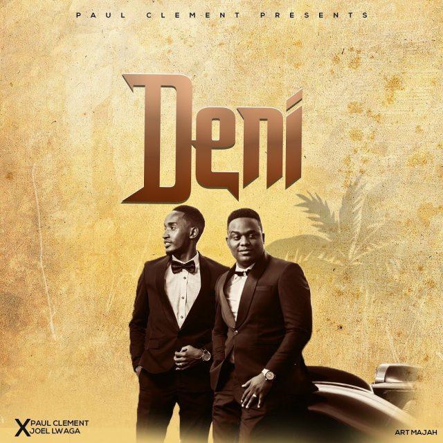 DOWNLOAD MP3 Paul Clement Ft Joel Lwaga - Deni